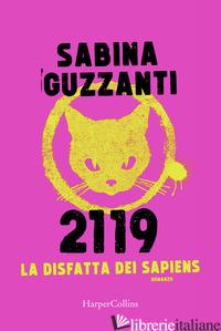 2119. LA DISFATTA DEI SAPIENS - GUZZANTI SABINA
