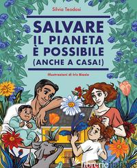 SALVARE IL PIANETA E' POSSIBILE (ANCHE A CASA!) - TEODOSI SILVIA