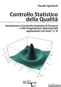 CONTROLLO STATISTICO DELLA QUALITA'. INTRODUZIONE AL CONTROLLO STATISTICO DI PRO - SGARBANTI CLAUDIO