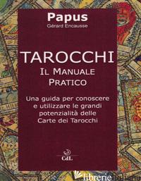 TAROCCHI. IL MANUALE PRATICO - PAPUS