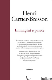 IMMAGINI E PAROLE. EDIZ. ILLUSTRATA - CARTIER-BRESSON HENRI; DELPIRE R. (CUR.)