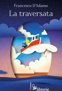 TRAVERSATA (LA) - D'ADAMO FRANCESCO