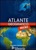ATLANTE GEOGRAFICO MICRO - AA.VV.
