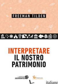 INTERPRETARE IL NOSTRO PATRIMONIO - TILDEN FREEMAN