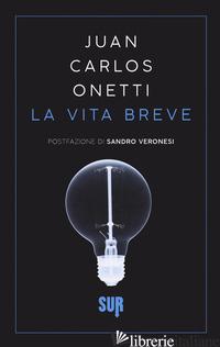 VITA BREVE (LA) - ONETTI JUAN CARLOS