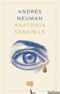 ANATOMIA SENSIBILE - NEUMAN ANDRES