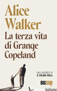 TERZA VITA DI GRANGE COPELAND (LA) - WALKER ALICE