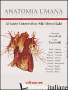 ANATOMIA UMANA. ATLANTE. CON AGGIORNAMENTO ONLINE - ANASTASI G. (CUR.); TACCHETTI C. (CUR.)