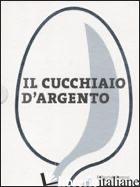 CUCCHIAIO D'ARGENTO (IL) - AA.VV.