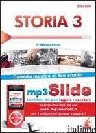 STORIA. RIASSUNTO DA LEGGERE E ASCOLTARE. CON FILE MP3. VOL. 3: IL NOVECENTO - CELLI ELISA