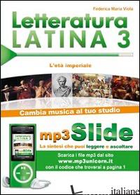 LETTERATURA LATINA. RIASSUNTO DA LEGGERE E ASCOLTARE. CON FILE MP3. VOL. 3: L'ET - VIOLA FEDERICA M.