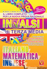 LIBRO COMPLETO PER LA NUOVA PROVA NAZIONALE INVALSI DI TERZA MEDIA. ITALIANO, MA - PAOLINI MARGHERITA; BREDA LUCA; ZAZZARA ANTONIETTA CATERINA