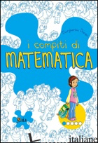 COMPITI DI MATEMATICA. PER INIZIARE. PER LA 1ª CLASSE ELEMENTARE (I) - DANERI MARGHERITA