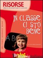 IN CLASSE CI STO BENE - GANDOLFI ANNA MARIA