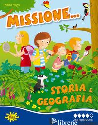 MISSIONE STORIA E GEOGRAFIA... PER POTENZIARE - NEGRI NADIA