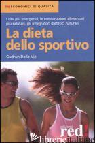 DIETA DELLO SPORTIVO (LA) - DALLA VIA GUDRUN