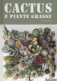 CACTUS E PIANTE GRASSE - LEON GYNELLE