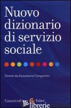 NUOVO DIZIONARIO DI SERVIZIO SOCIALE - CAMPANINI A. (CUR.)