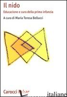 NIDO. EDUCAZIONE E CURA DELLA PRIMA INFANZIA (IL) - BELLUCCI M. T. (CUR.)