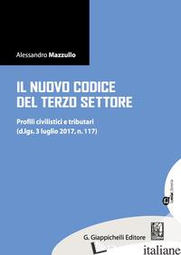 NUOVO CODICE DEL TERZO SETTORE. PROFILI CIVILISTICI E TRIBUTARI (D.LGS. 3 LUGLIO - MAZZULLO ALESSANDRO