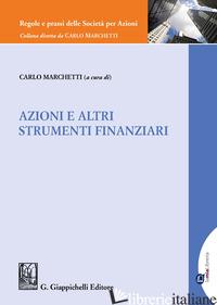 AZIONI E ALTRI STRUMENTI FINANZIARI - MARCHETTI C. (CUR.)