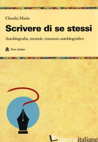 SCRIVERE DI SE STESSI - MASIA CLAUDIA