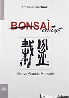 BONSAI CONCEPT - RICCHIARI ANTONIO