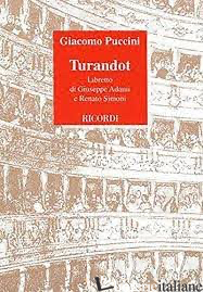 TURANDOT. DRAMMA LIRICO IN TRE ATTI. LIBRETTO D'OPERA. MUSICA DI G. PUCCINI - ADAMI GIUSEPPE; SIMONI RENATO; RESCIGNO E. (CUR.)