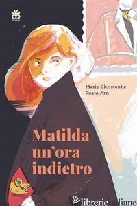 MATILDA UN'ORA INDIETRO - RUATA-ARN MARIE-CHRISTOPHE