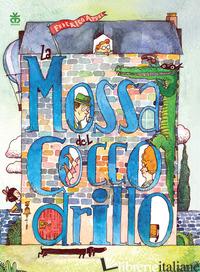 MOSSA DEL COCCODRILLO (LA) - APPEL FEDERICO