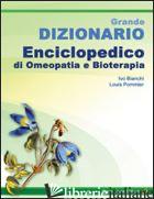 GRANDE DIZIONARIO ENCICLOPEDICO DI OMEOPATIA E BIOTERAPIA - BIANCHI IVO; POMMIER LOUIS; MAZZA C. (CUR.)
