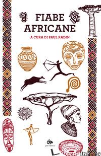 FIABE AFRICANE - RADIN P. (CUR.)