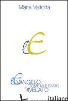 EVANGELO COME MI E' STATO RIVELATO (L'). VOL. 9: CAPITOLI 555-600 - VALTORTA MARIA; PISANI E. (CUR.)