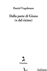 DALLA PARTE DI GIONA (E DEL RICINO) - VOGELMANN DANIEL