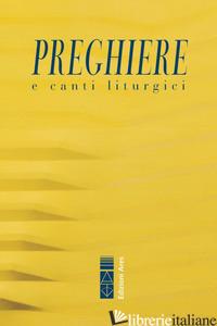 PREGHIERE & CANTI LITURGICI - FERRARINI FABIO (CUR.)