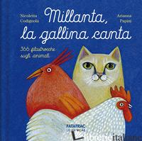 MILLANTA, LA GALLINA CANTA. EDIZ. A COLORI - CODIGNOLA NICOLETTA