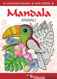 MANDALA ANIMALI. ANTISTRESS -