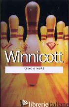 GIOCO E REALTA' - WINNICOTT DONALD W.