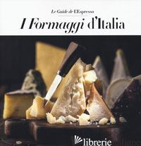 FORMAGGI D'ITALIA (I) -