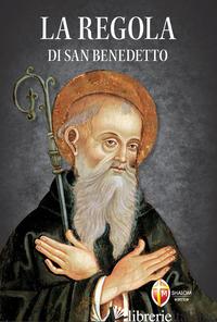 REGOLA DI SAN BENEDETTO (LA) - SAN BENEDETTO