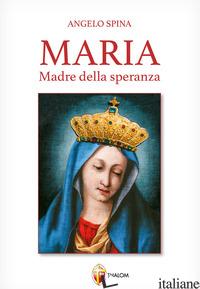 MARIA MADRE DELLA SPERANZA - SPINA ANGELO