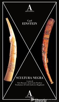 SCULTURA NEGRA - EINSTEIN CARL; BASSANI E. (CUR.); PAUDRAT J. (CUR.)