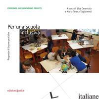 PER UNA SCUOLA INCLUSIVA. PROPOSTE DI BUONE PRATICHE - CERANTOLA L. (CUR.); TAGLIAVENTI M. T. (CUR.)