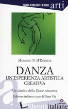 """DANZA. UN'ESPERIENZA ARTISTICA CREATIVA. UN CLASSICO DELLA """"DANCE EDUCATION"""" - H'DOUBLER MARGARET N.; VITI E. (CUR.)"""