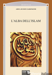 ALBA DELL'ISLAM (L') - ZARRINKOOB ABDUL-HUSSEIN