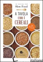 A TAVOLA CON I CEREALI. 120 RICETTE DELLA TRADIZIONE - MINERDO B. (CUR.)