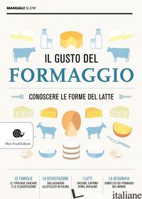 GUSTO DEL FORMAGGIO. CONOSCERE LE FORME DEL LATTE (IL) -