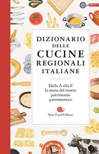 DIZIONARIO DELLE CUCINE REGIONALI ITALIANE - GHO P. (CUR.)