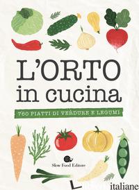 ORTO IN CUCINA. 760 PIATTI DI VERDURE E LEGUMI (L') - MINERDO B. (CUR.); NOVELLINI G. (CUR.)