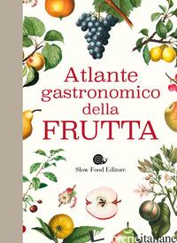 ATLANTE GASTRONOMICO DELLA FRUTTA -
